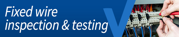Fixed wire inspection & testing