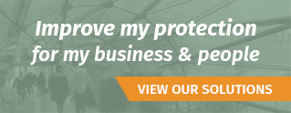 Improve my protection for my business & people :: VIEW OUR SOLUTIONS